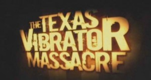 8. The Texas Vibrator Massacre