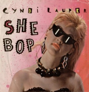 "10 ""She Bop"" by Cindy Lauper"