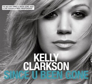 "10 ""Since U Been Gone"" by Kelly Clarkson"