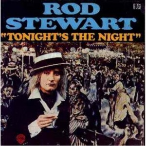 "2 ""Tonight's the Night"" by Rod Stewart"