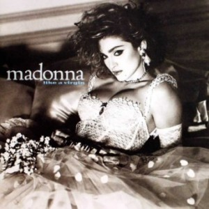 "4 'Like a Virgin"" by Madonna"