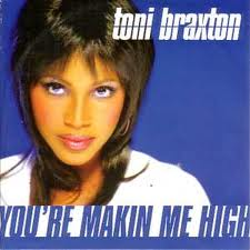 "5 ""You're Makin' Me High"" by Tony Braxton"