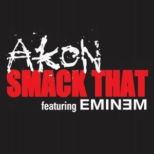 "6 'Smack That"" by Akon ft. Eminem"