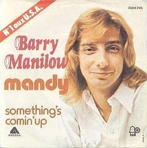 "6 ""Mandy"" –Barry Manilow"