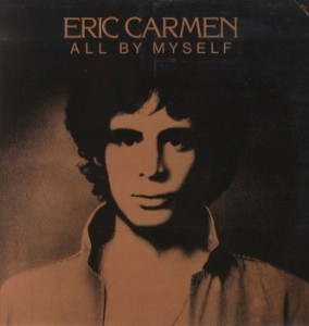 "8 ""All by Myself"" by Eric Carmen"
